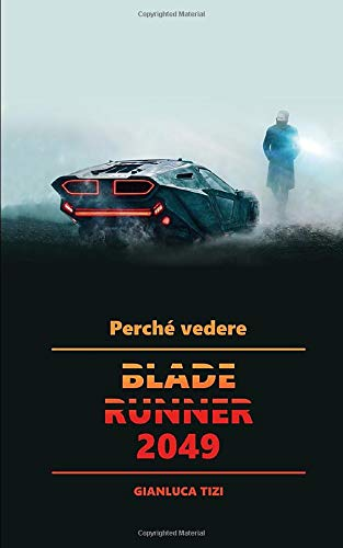 Perché vedere Blade Runner 2049
