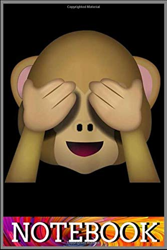 Notebook: Emoji Monkey See No Evil notebook 100 pages 6x9 inch by Sui Kinle