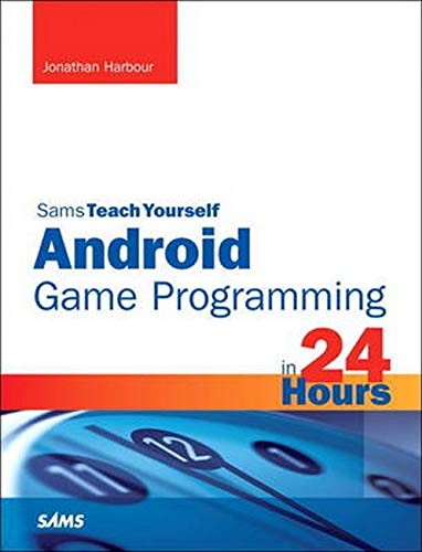 Sams Teach Yourself Android Game Programming in 24 Hours (Sams Teach Yourself in 24 Hours)