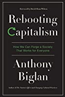 Rebooting Capitalism: How We Can Forge a Society That Works for Everyone