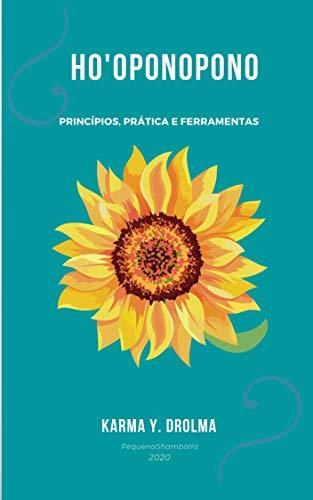 Ho'Oponopono : Princípios, Prática e Ferramentas