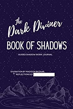 The Dark Diviner Book of Shadows  Guided Shadow Work Journal