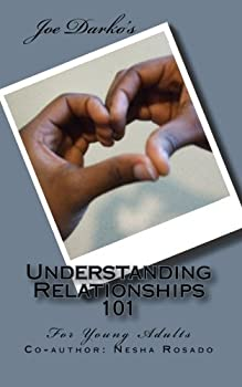 Paperback Understanding Relationships 101: For Young Adults Book