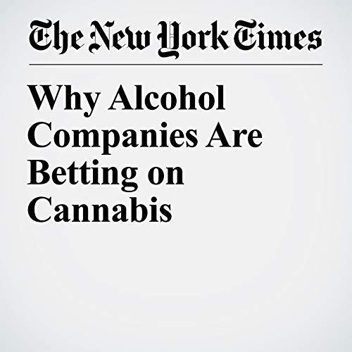 Why Alcohol Companies Are Betting on Cannabis copertina