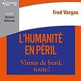 L'humanité en péril - Format Téléchargement Audio - 17,99 €