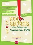 1001 secrets d'une Italienne pour cuisiner les pâtes