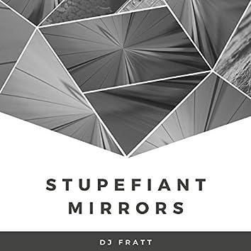 Stupefiant Mirrors
