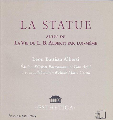 La Statue: Suivi de La Vie de L. B. Alberti par lui-même (Aesthetica) (French Edition)