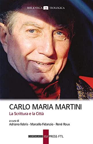 Carlo Maria Martini: La Scrittura e la Città