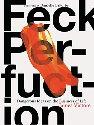 Feck Perfuction: Dangerous Ideas on the Business of Life (Business Books, Graphic Design Books,...