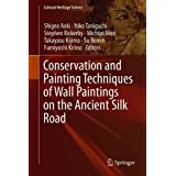 Conservation and Painting Techniques of Wall Paintings on the Ancient Silk Road (Cultural Heritage Science)