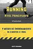 Running, Nivel Principiante, 9 meses de entrenamiento, de 2 minutos a 1 hora: Programa de running para principiantes, diario, planificador, 92 ... Regalo perfecto para un corredor principiante