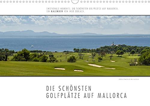 Emotionale Momente: Die schönsten Golfplätze auf Mallorca. (Wandkalender 2022 DIN A3 quer)