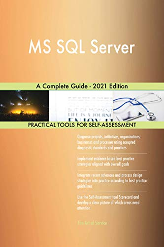 MS SQL Server A Complete Guide - 2021 Edition (English Edition)