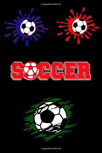 SOOCER: Notebook Ball Journal   College Ruled Lined Pages Book for Men Women Boys  & Girls   Size 100 Pages 9 X 6 Inches   (Football Soccer)