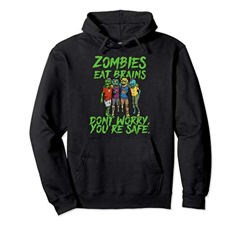 Halloween Undead Funny Zombies Eat Brains So You're Safe Pullover Hoodie