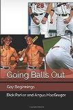 Going Balls Out: Gay Beginnings