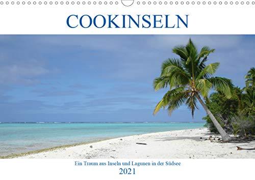 Cookinseln - Ein Traum aus Inseln und Lagunen in der Südsee (Wandkalender 2021 DIN A3 quer)