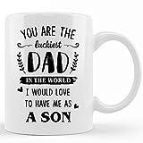 Papá e hijo eres el papá más afortunado del mundo.Me encantaría tenerme como un hijo taza, divertidas tazas de café de cerámica novedosas de 11 oz, regalo de taza de té para los amigos del festival de