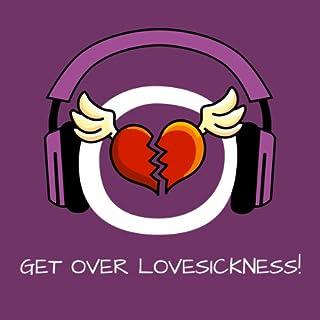 Get over Lovesickness! Liebeskummer überwinden mit Hypnose Titelbild