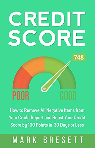 Credit Score: How to Remove All Negative Items from Your Credit Report...