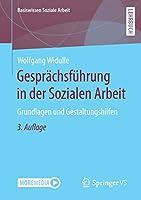 Gespraechsfuehrung in der Sozialen Arbeit: Grundlagen und Gestaltungshilfen (Basiswissen Soziale Arbeit, 9)
