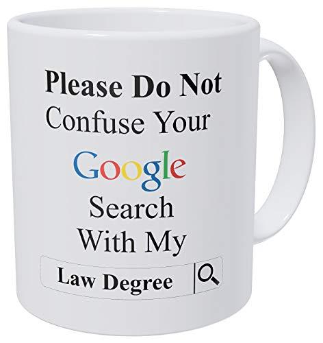N\A No confunda su búsqueda de Google con mi título de Abogado, Abogado, Abogado Taza de café Divertida