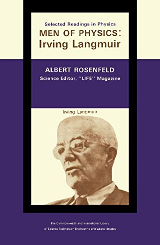 The Quintessence of Irving Langmuir: The Commonwealth and International Library Selected Readings in Physics (English Edition)