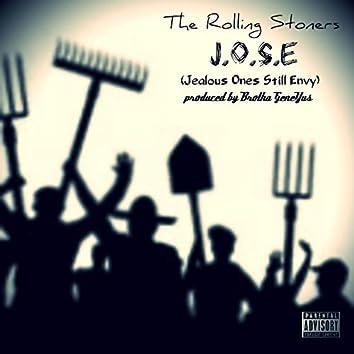 J. O. S.E (Jealous Ones Still Envy)