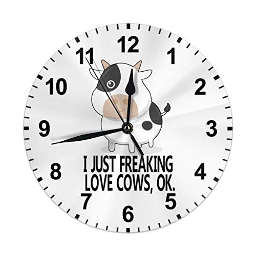 Cute Design I Just Freaking Love Cows OK for Men Women Kid Decorative Wall Clock Silent Non Ticking 10 Inches Quality Quartz Battery Operated Round for Home/Office/Classroom/School