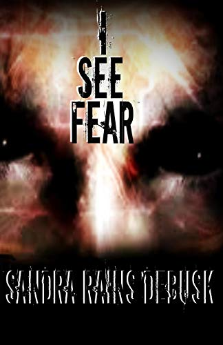 Book: I See Fear by Sandra Rains DeBusk