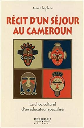 Récit dun séjour au Cameroun
