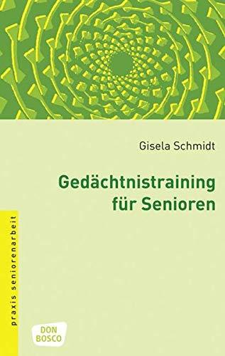 Gedächtnistraining für Senioren: Methoden und Spiele (Praxis...