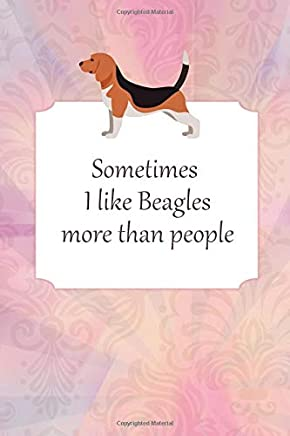 Lined Notebook: Journal With Quote About Beagles - Beagle Gifts