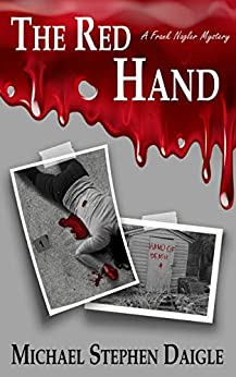 The Red Hand: A Frank Nagler Mystery (The Frank Nagler Mysteries Book 4) by [Michael Stephen Daigle]