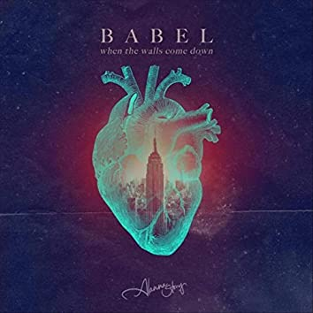 Babel (When the Walls Come Down)