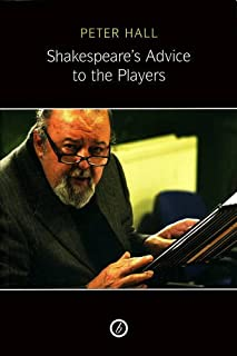 Shakespeare's Advice to the Players: (2nd Edition)