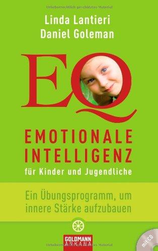 Emotionale Intelligenz für Kinder und Jugendliche: Ein Übungsprogramm, um innere Stärke aufzubauen