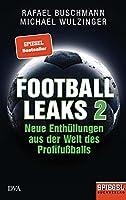 Football Leaks 2: Neue Enthuellungen aus der Welt des Profifussballs - Ein SPIEGEL-Buch