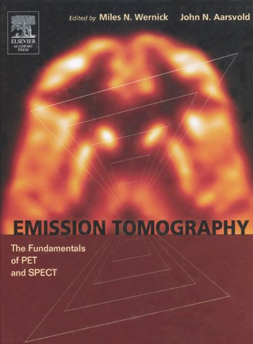 Emission Tomography: The Fundamentals of PET and SPECT (English Edition)