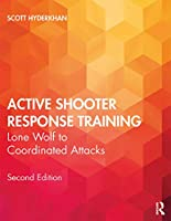 Active Shooter Response Training: Lone Wolf to Coordinated Attacks