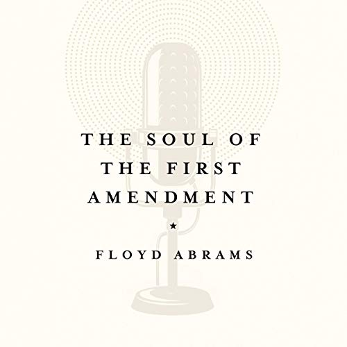 The Soul of the First Amendment Audiobook By Floyd Abrams cover art