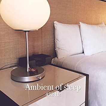 Ambient of Sleep 432 Hz