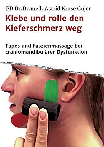 Klebe und rolle den Kieferschmerz weg: Kinetische Tapes und Faszienmassage bei craniomandibulärer Dysfunktion