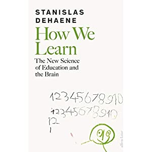 How We Learn: The New Science of Education and the Brain Kindle Edition