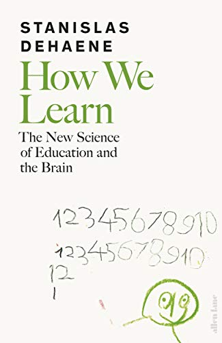 How We Learn: The New Science of Education and the Brain by [Stanislas Dehaene]