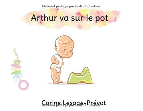 Arthur va sur le pot: Apprentissage de la propreté