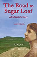 The Road to Sugar Loaf: A Suffragist's Story
