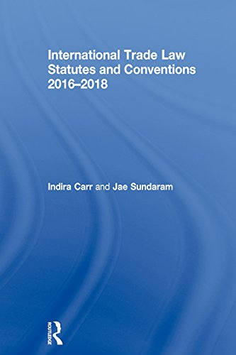 International Trade Law Statutes and Conventions 2016-2018 (English Edition)