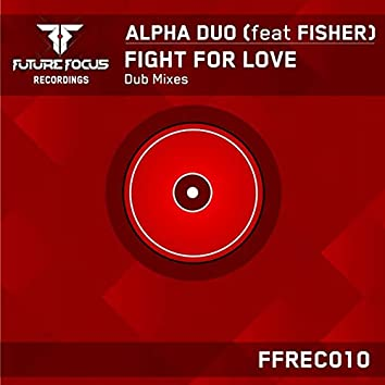 Fight For Love - Dub Mixes